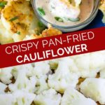 crispy pan fried cauliflower florets pinterest graphic collage