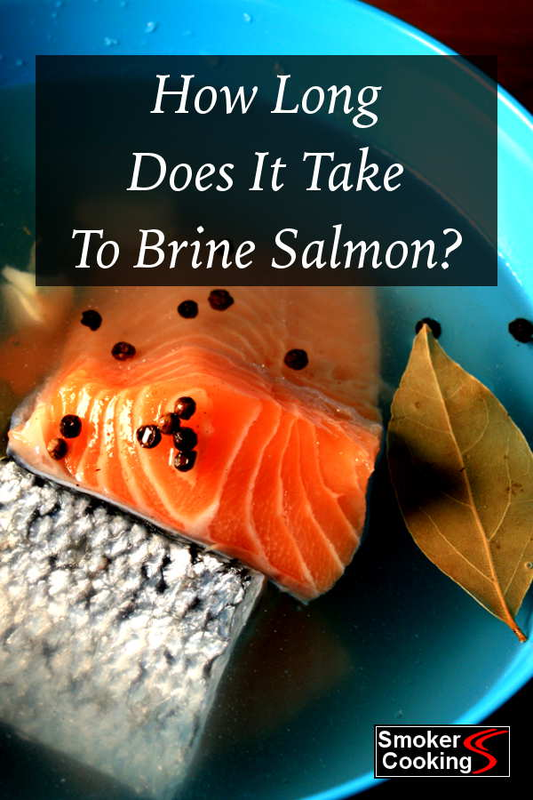 How Long Does it Take To Brine Salmon?